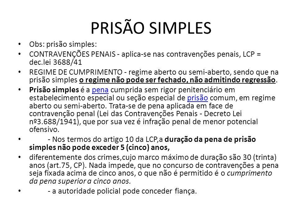 PRISÃO SIMPLES Obs: prisão simples: