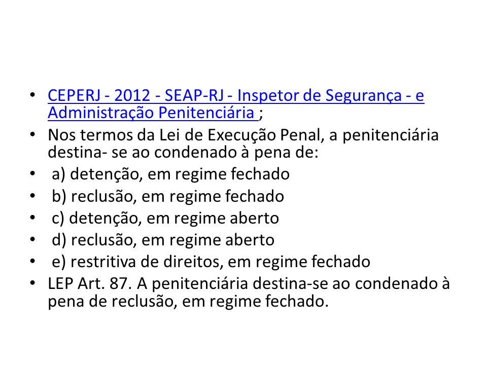 CEPERJ - 2012 - SEAP-RJ - Inspetor de Segurança - e Administração Penitenciária ;