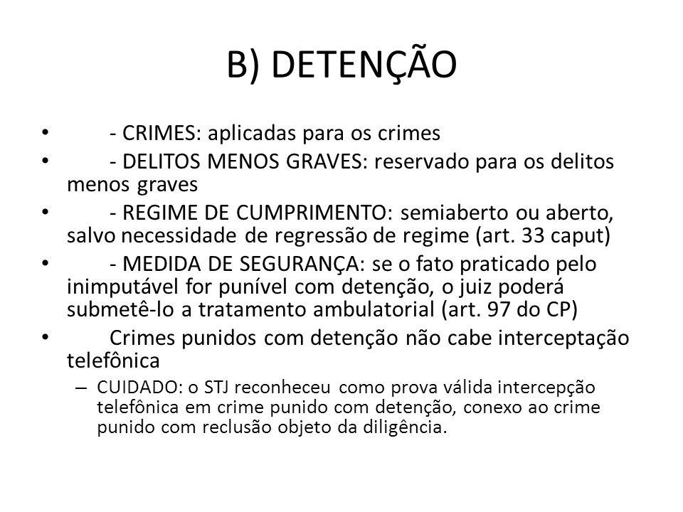B) DETENÇÃO - CRIMES: aplicadas para os crimes