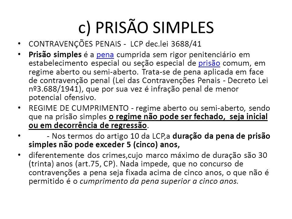 c) PRISÃO SIMPLES CONTRAVENÇÕES PENAIS - LCP dec.lei 3688/41