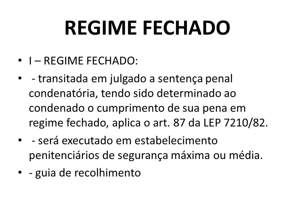 REGIME FECHADO I – REGIME FECHADO: