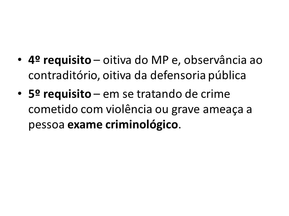 4º requisito – oitiva do MP e, observância ao contraditório, oitiva da defensoria pública