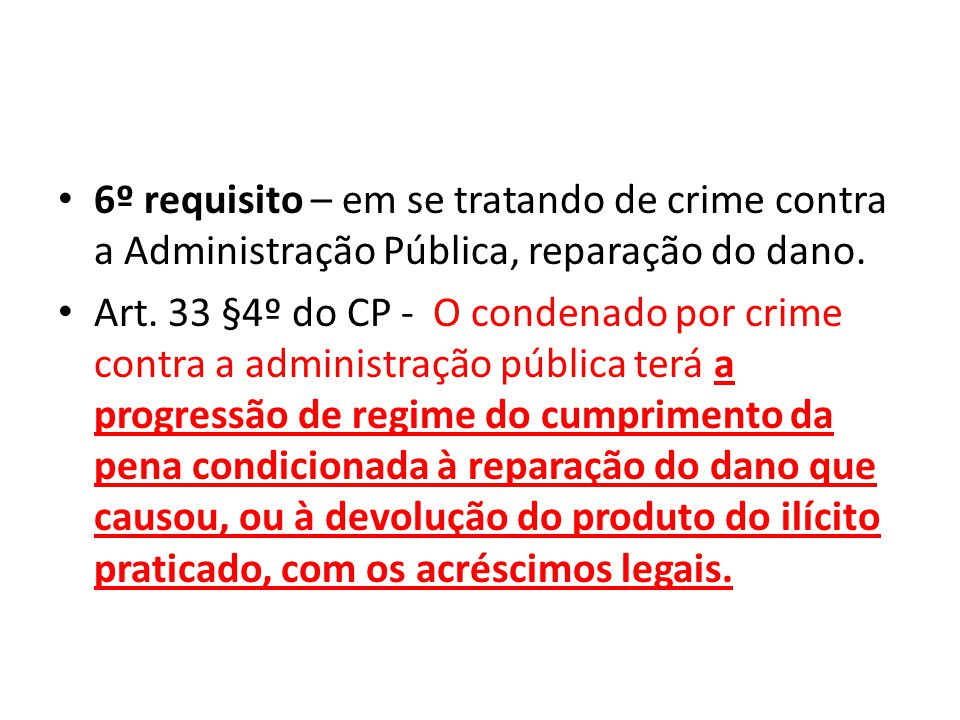 6º requisito – em se tratando de crime contra a Administração Pública, reparação do dano.