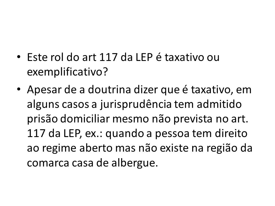 Este rol do art 117 da LEP é taxativo ou exemplificativo