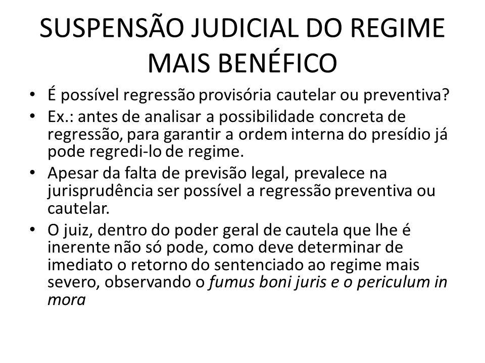 SUSPENSÃO JUDICIAL DO REGIME MAIS BENÉFICO