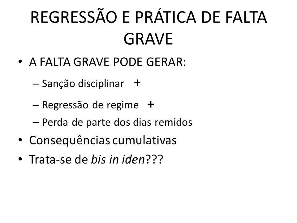REGRESSÃO E PRÁTICA DE FALTA GRAVE