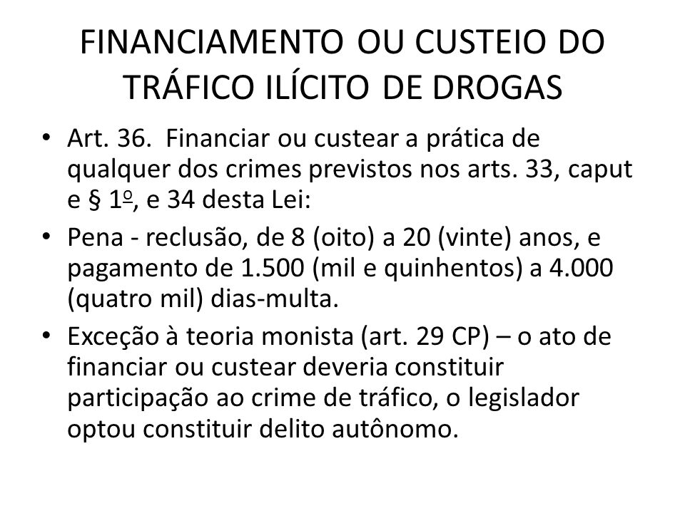 FINANCIAMENTO OU CUSTEIO DO TRÁFICO ILÍCITO DE DROGAS