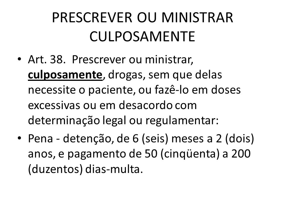PRESCREVER OU MINISTRAR CULPOSAMENTE