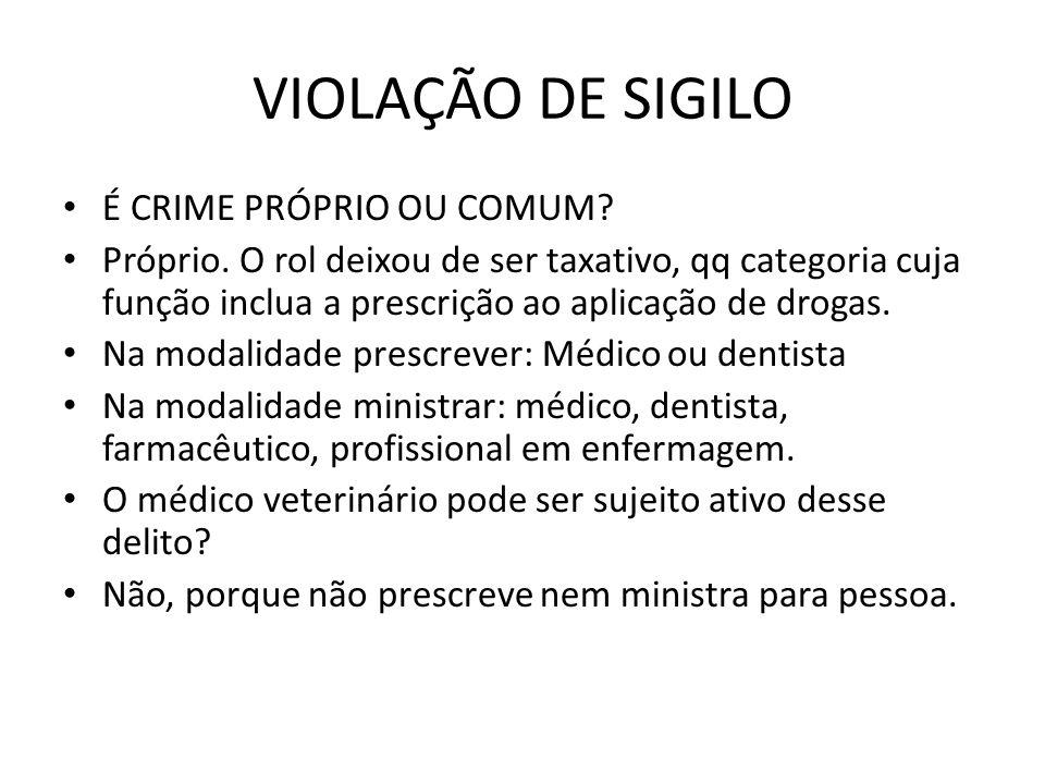 VIOLAÇÃO DE SIGILO É CRIME PRÓPRIO OU COMUM