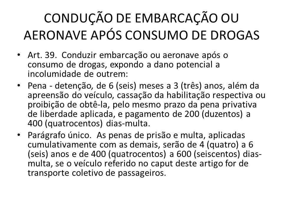 CONDUÇÃO DE EMBARCAÇÃO OU AERONAVE APÓS CONSUMO DE DROGAS