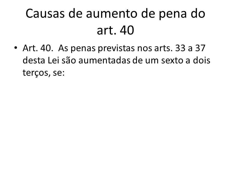 Causas de aumento de pena do art. 40