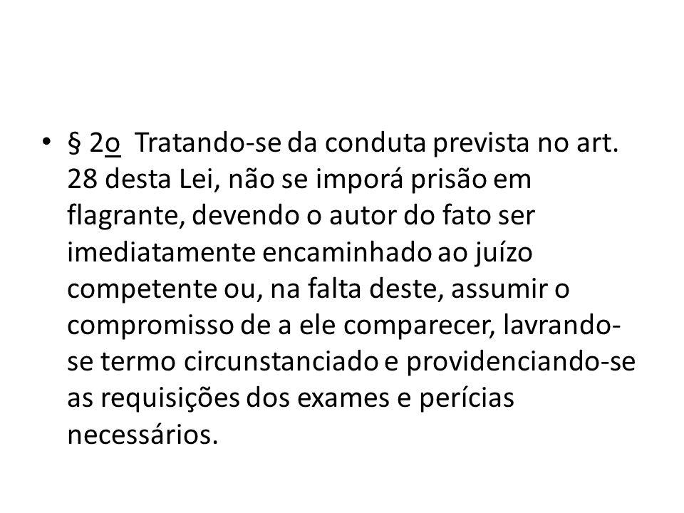 § 2o Tratando-se da conduta prevista no art