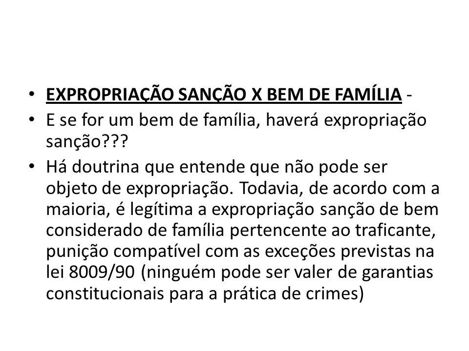 EXPROPRIAÇÃO SANÇÃO X BEM DE FAMÍLIA -