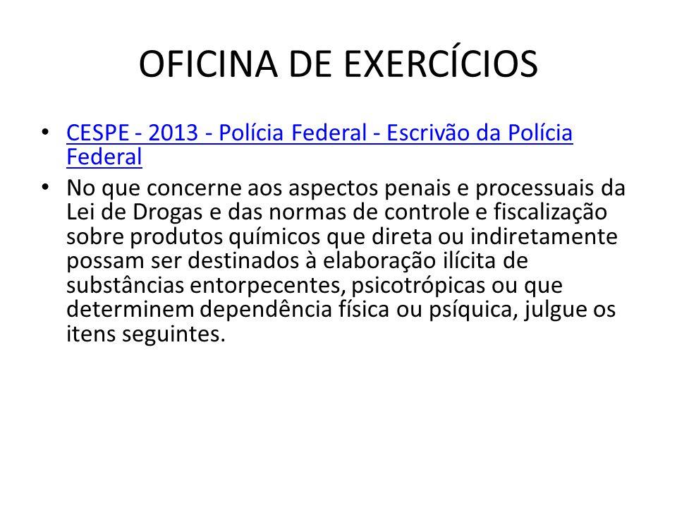 OFICINA DE EXERCÍCIOS CESPE - 2013 - Polícia Federal - Escrivão da Polícia Federal.