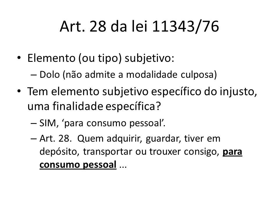 Art. 28 da lei 11343/76 Elemento (ou tipo) subjetivo: