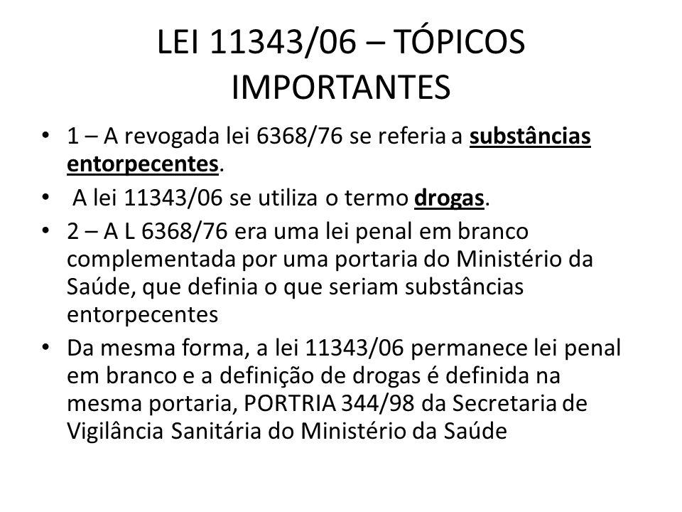 LEI 11343/06 – TÓPICOS IMPORTANTES