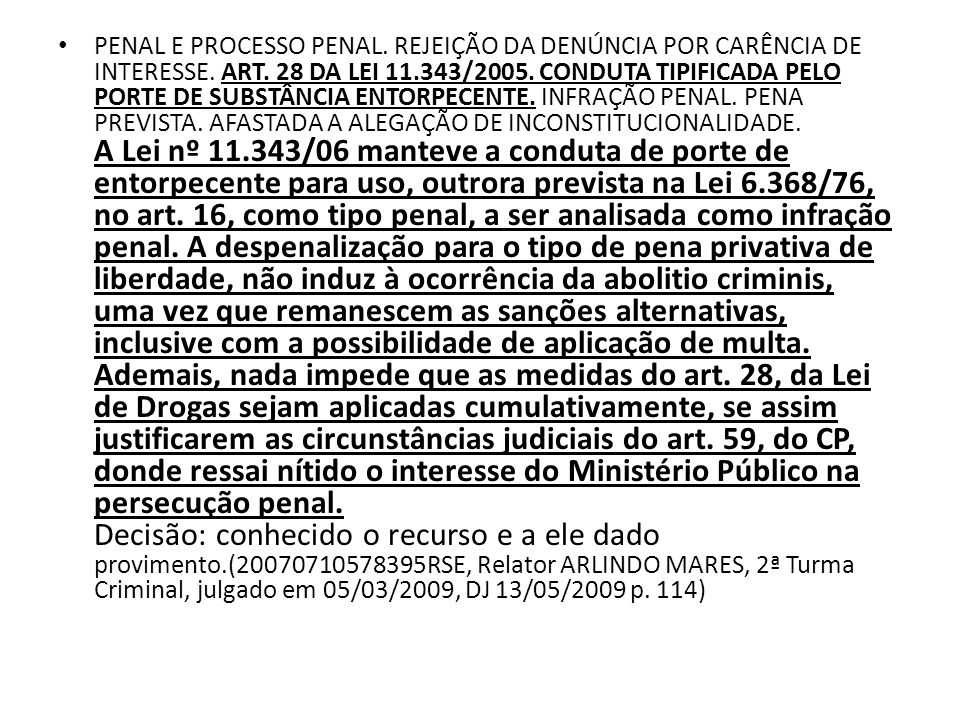 PENAL E PROCESSO PENAL. REJEIÇÃO DA DENÚNCIA POR CARÊNCIA DE INTERESSE