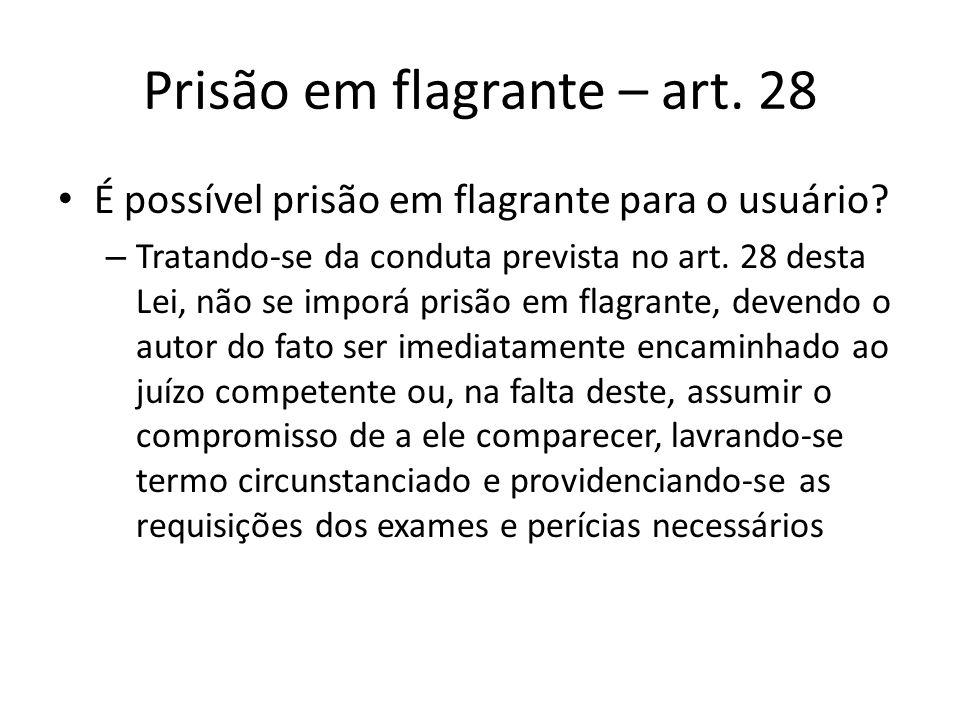 Prisão em flagrante – art. 28