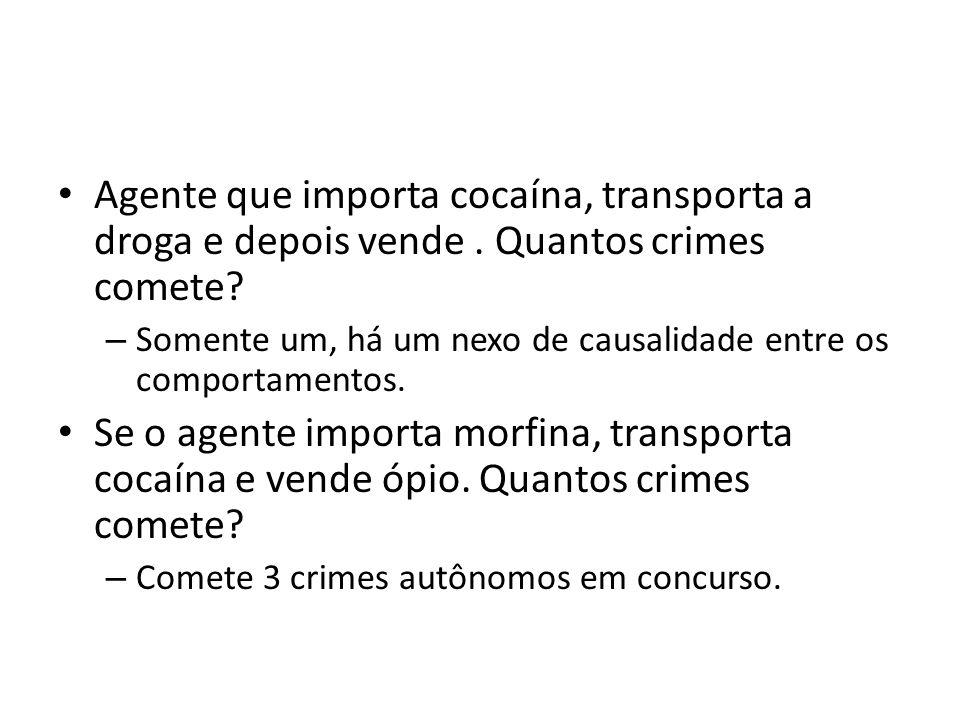 Agente que importa cocaína, transporta a droga e depois vende