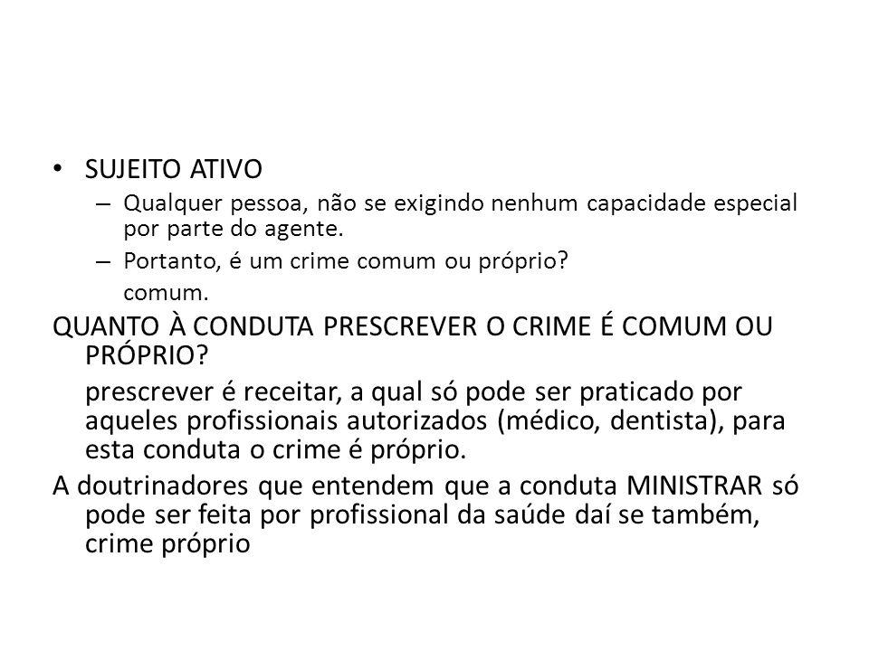 QUANTO À CONDUTA PRESCREVER O CRIME É COMUM OU PRÓPRIO