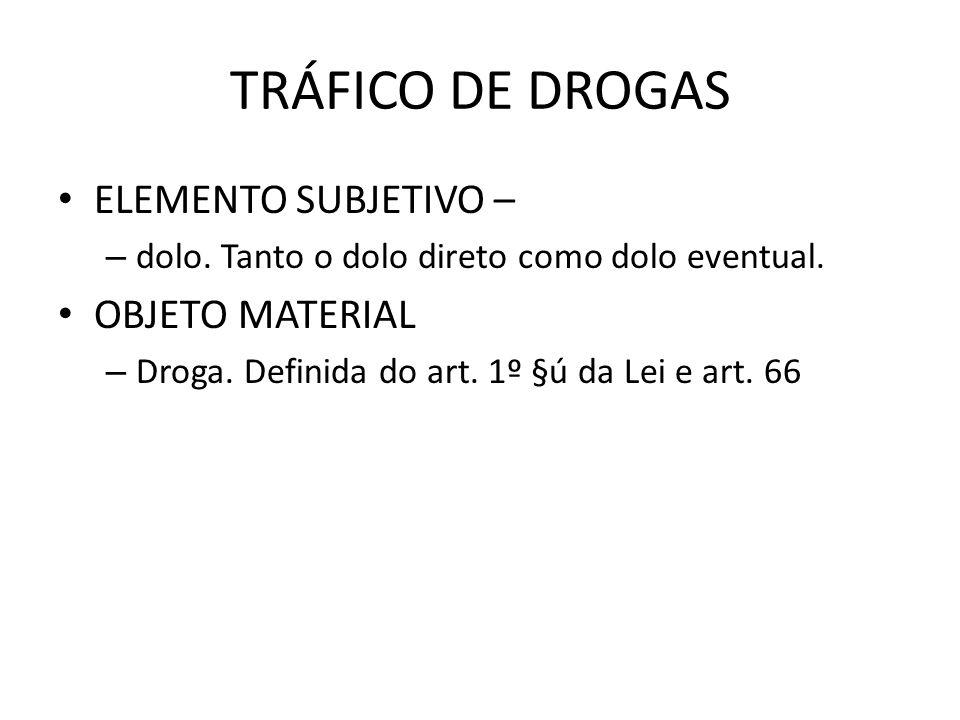 TRÁFICO DE DROGAS ELEMENTO SUBJETIVO – OBJETO MATERIAL