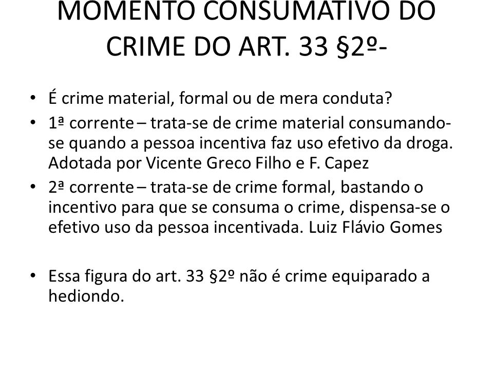 MOMENTO CONSUMATIVO DO CRIME DO ART. 33 §2º-