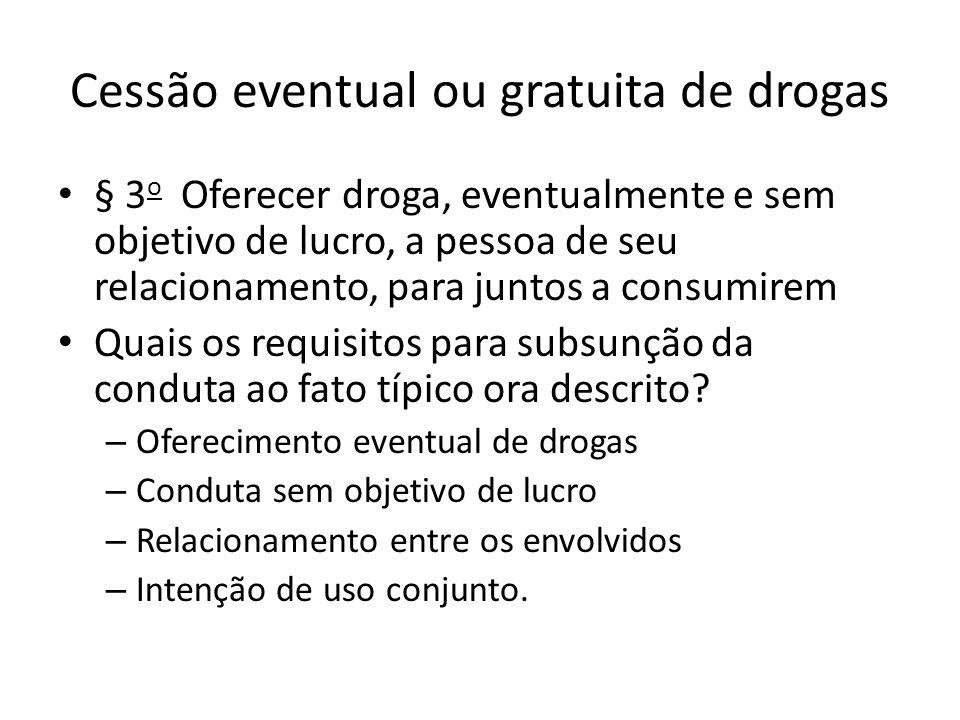 Cessão eventual ou gratuita de drogas