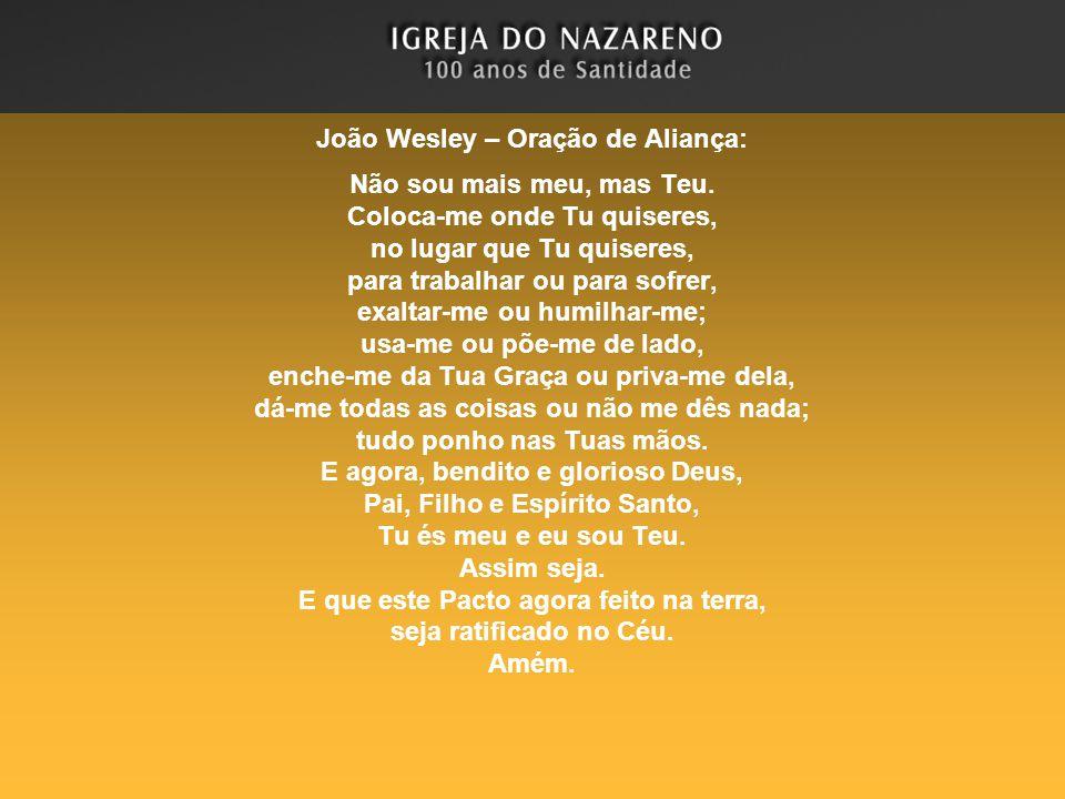 João Wesley – Oração de Aliança: Não sou mais meu, mas Teu.