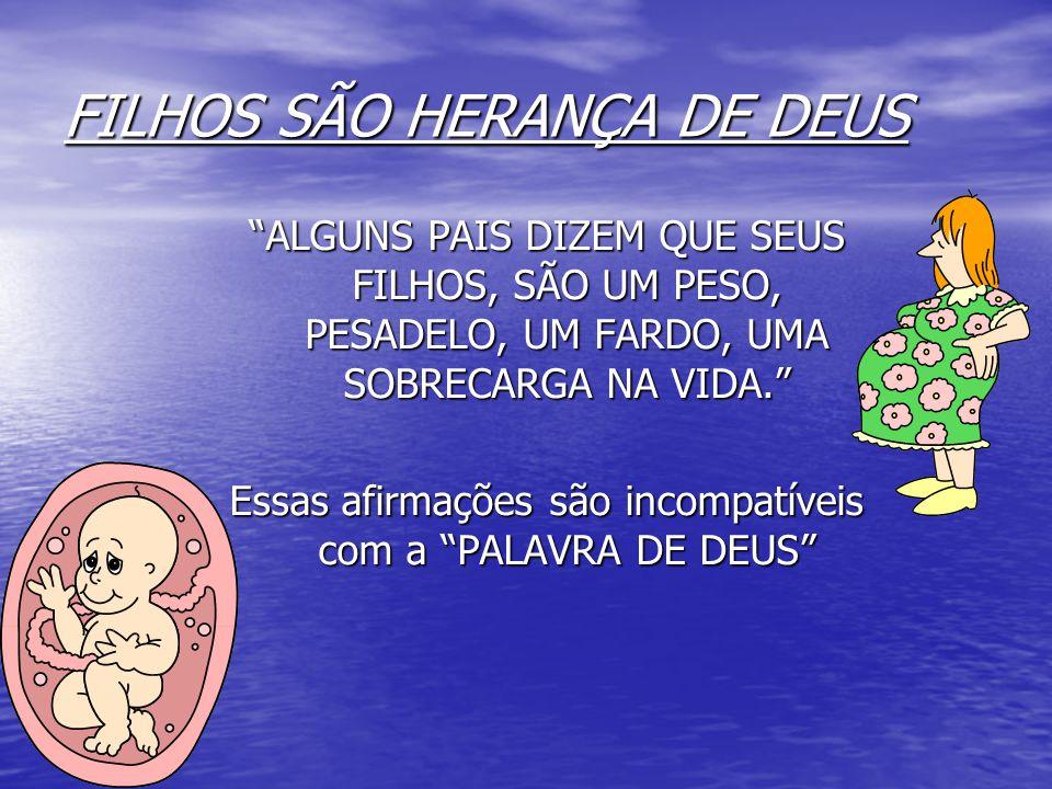 FILHOS SÃO HERANÇA DE DEUS