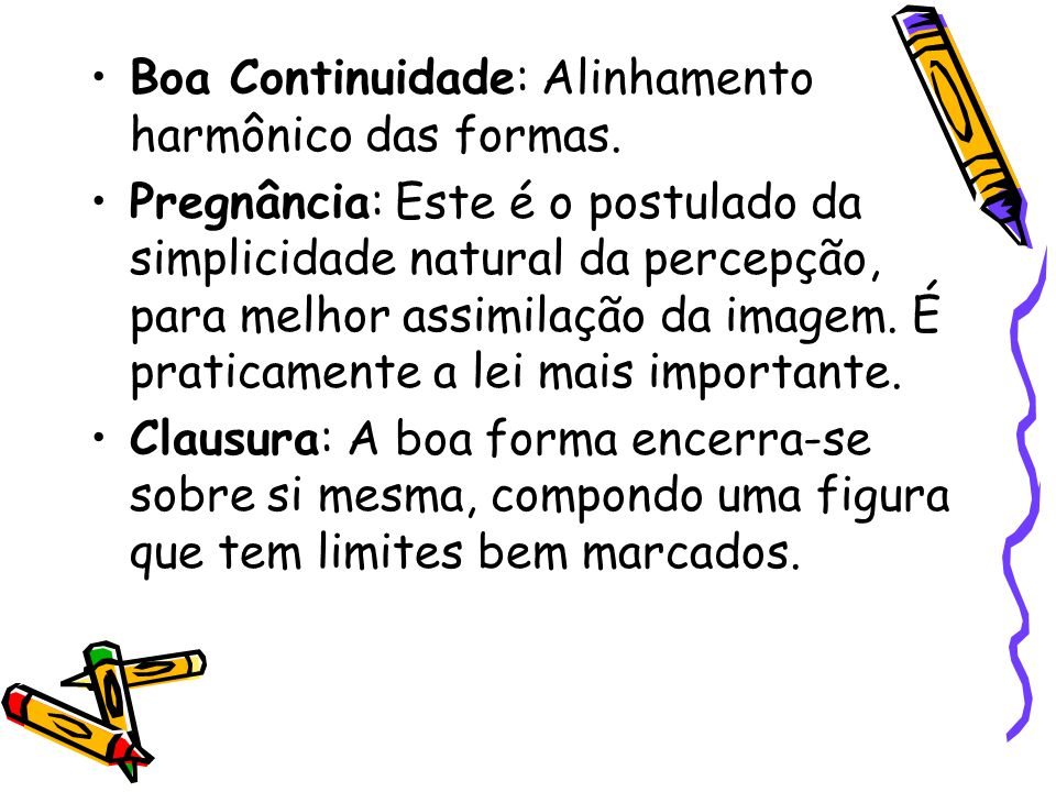 Boa Continuidade: Alinhamento harmônico das formas.