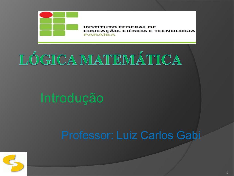 Introdução Professor: Luiz Carlos Gabi