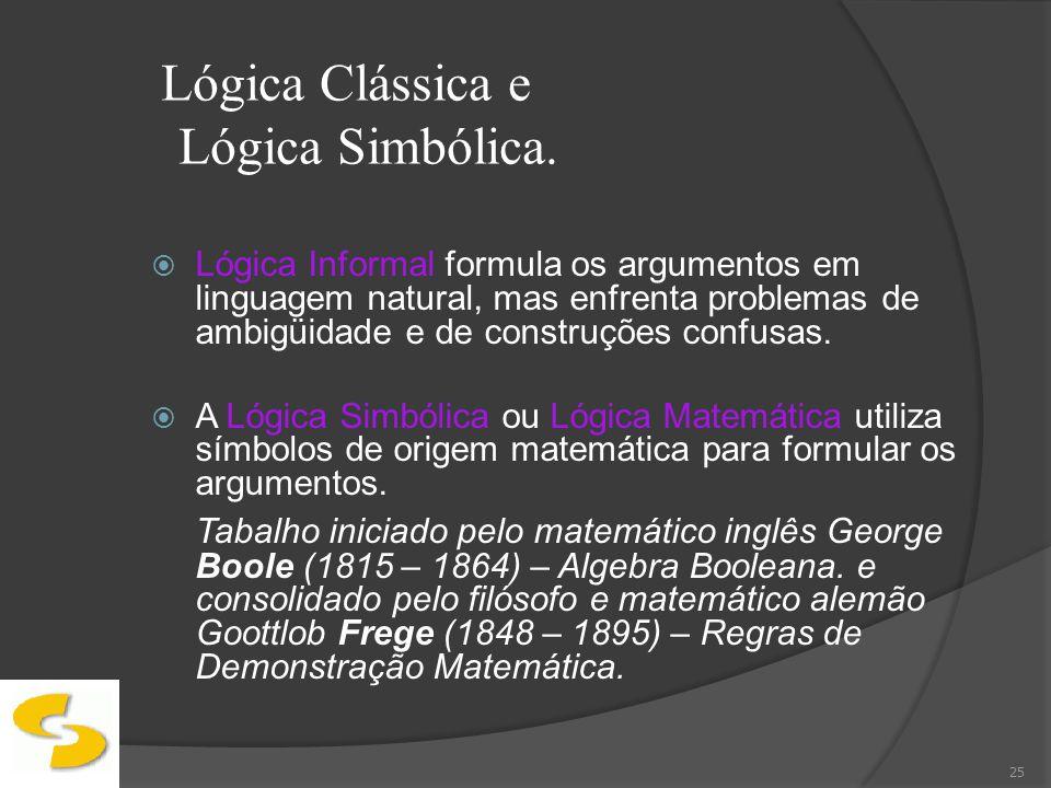 Lógica Clássica e Lógica Simbólica.