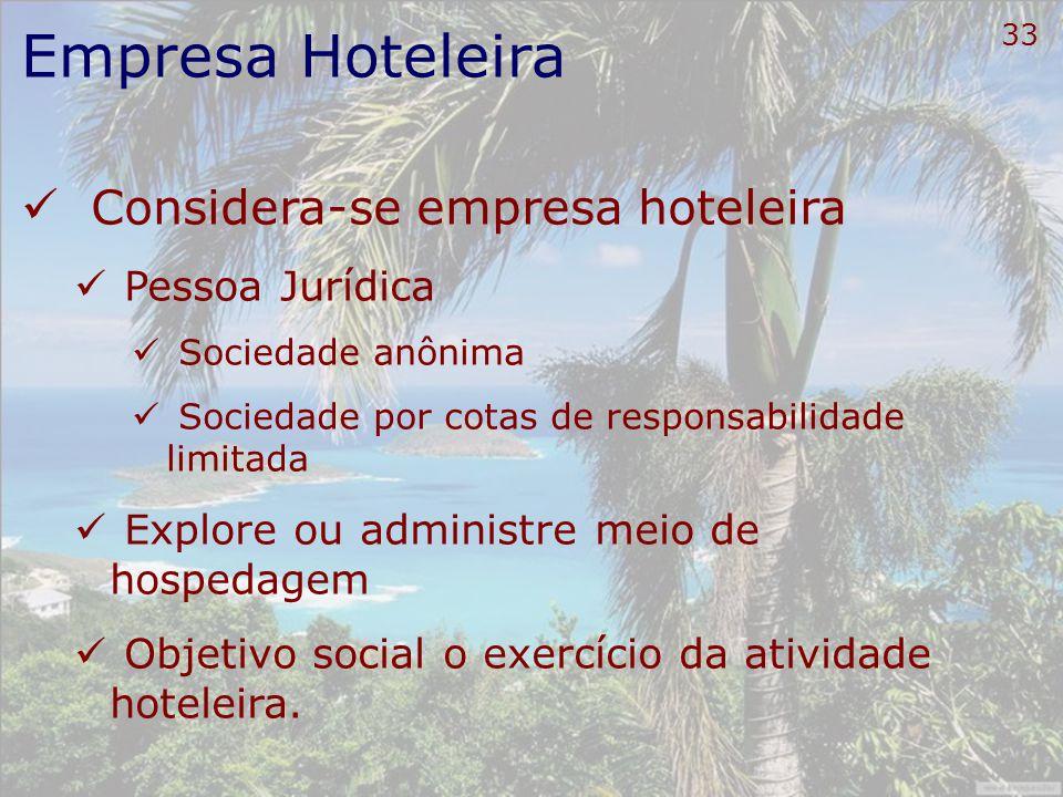 Empresa Hoteleira Considera-se empresa hoteleira Pessoa Jurídica