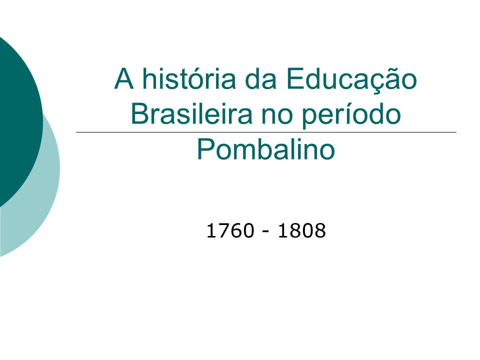 A história da Educação Brasileira no período Pombalino