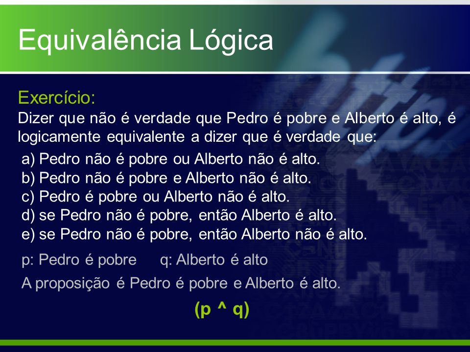 Equivalência Lógica Exercício: (p ^ q)