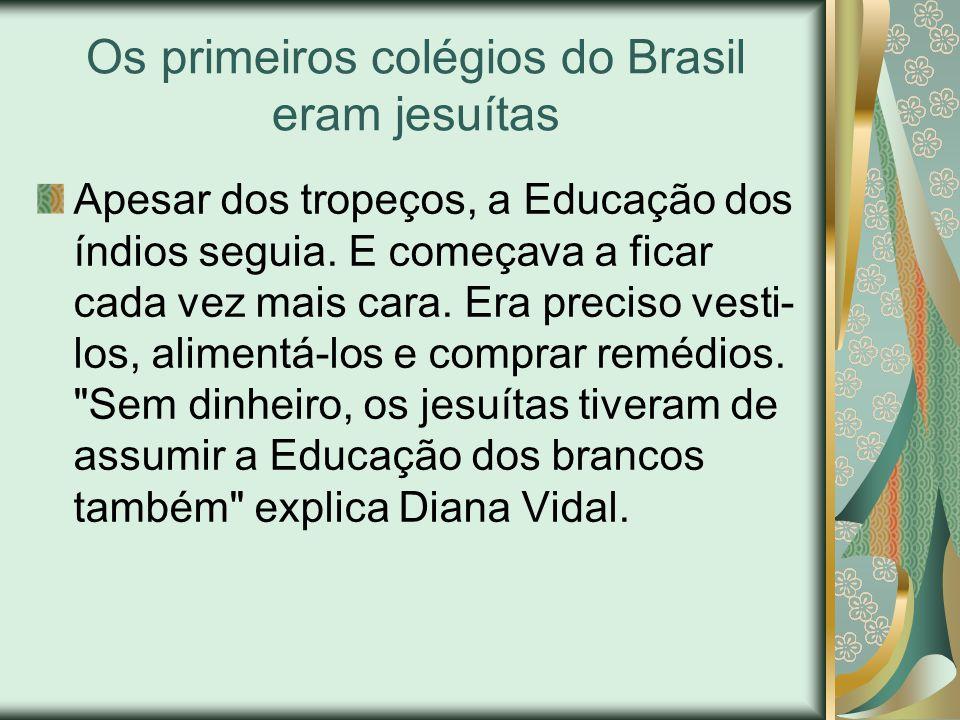 Os primeiros colégios do Brasil eram jesuítas