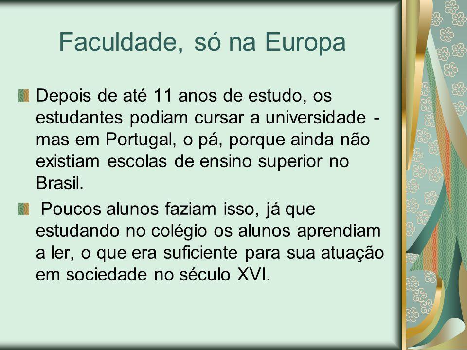 Faculdade, só na Europa