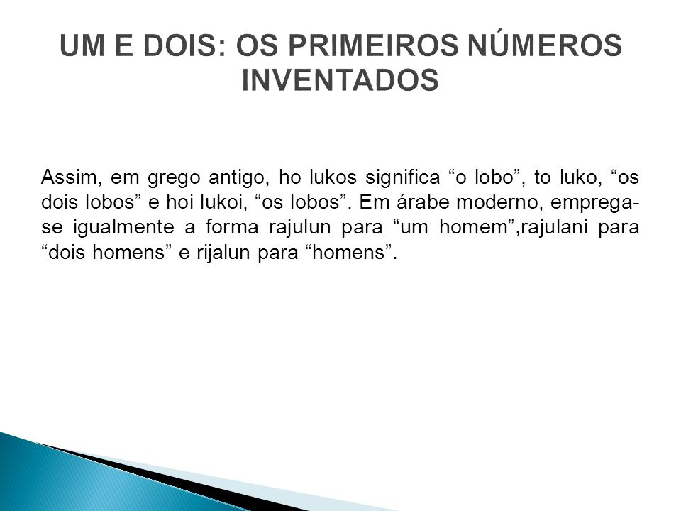 UM E DOIS: OS PRIMEIROS NÚMEROS INVENTADOS