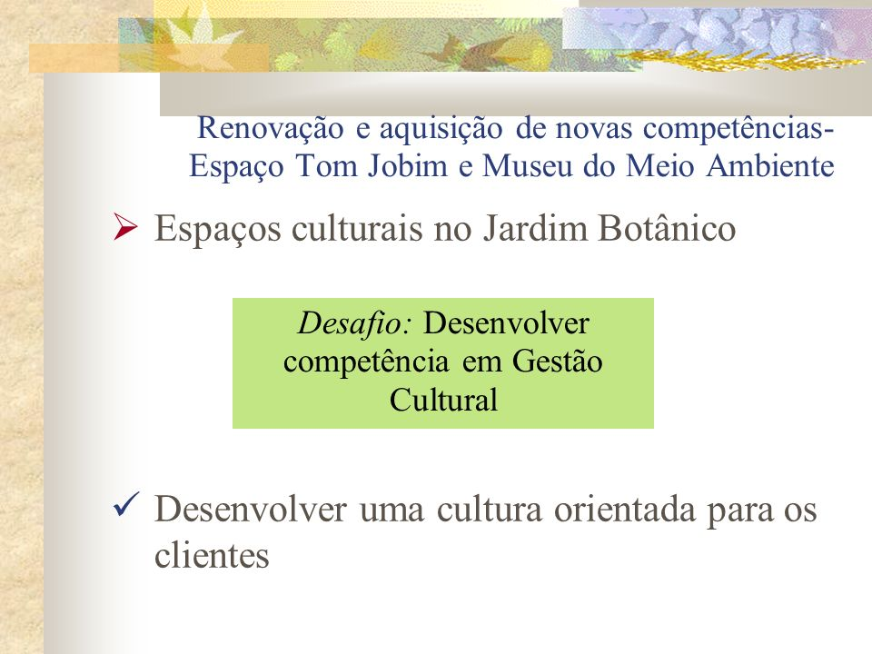 Desafio: Desenvolver competência em Gestão Cultural