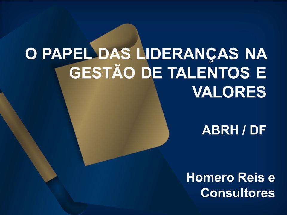 O PAPEL DAS LIDERANÇAS NA GESTÃO DE TALENTOS E VALORES ABRH / DF