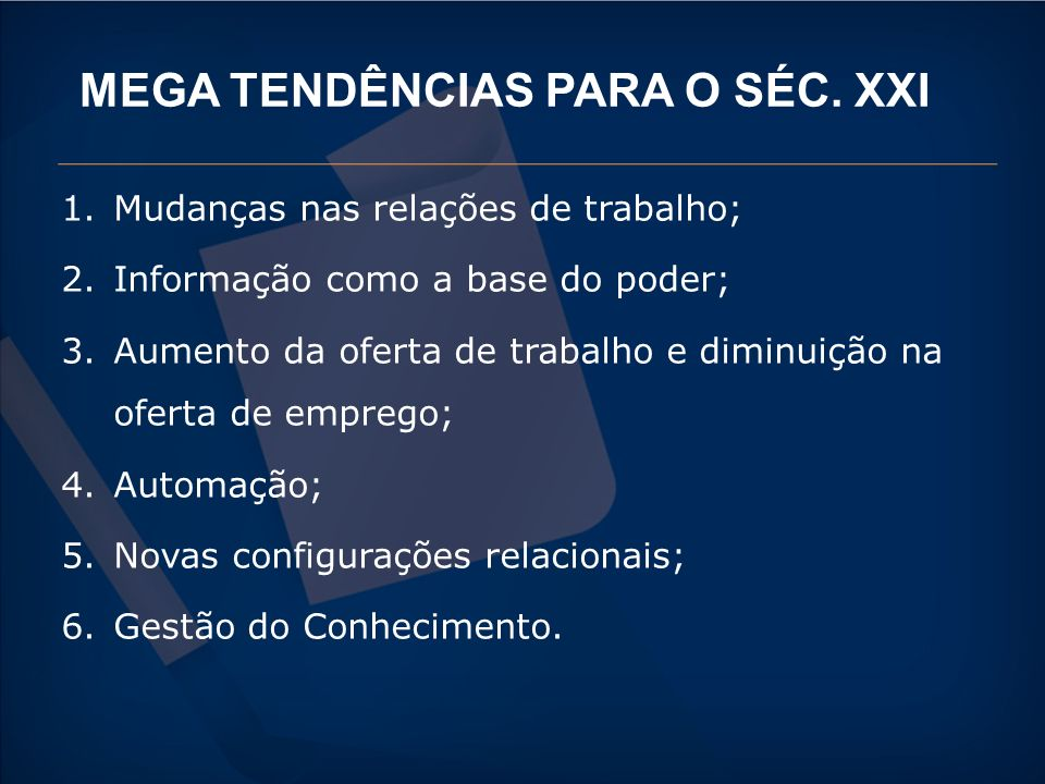 MEGA TENDÊNCIAS PARA O SÉC. XXI