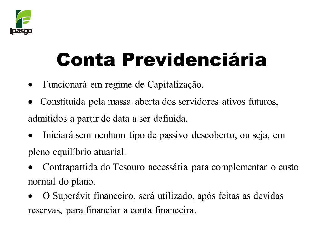 Conta Previdenciária Funcionará em regime de Capitalização.