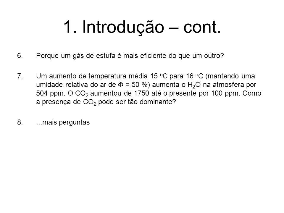 1. Introdução – cont. 6. Porque um gás de estufa é mais eficiente do que um outro