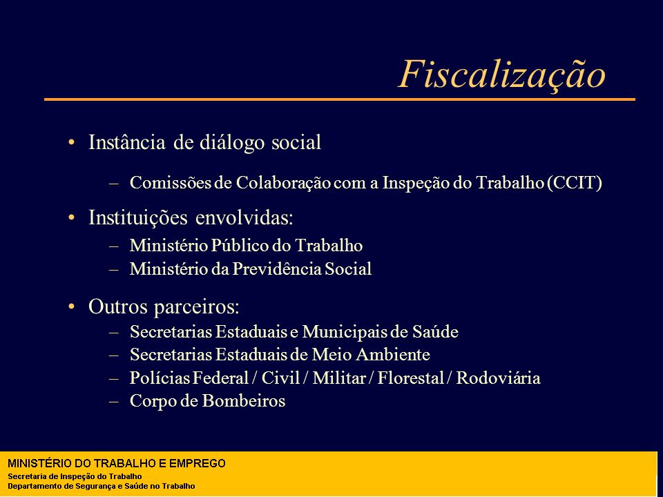 Fiscalização Instância de diálogo social Instituições envolvidas: