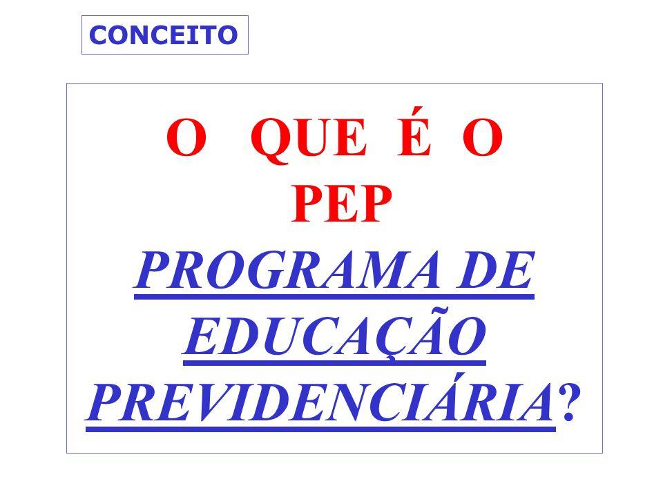 O QUE É O PEP PROGRAMA DE EDUCAÇÃO PREVIDENCIÁRIA