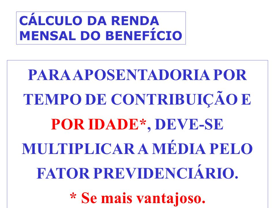 CÁLCULO DA RENDA MENSAL DO BENEFÍCIO.