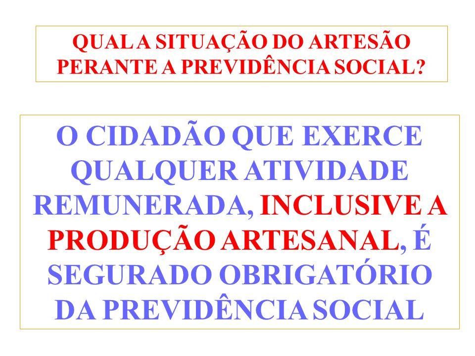 QUAL A SITUAÇÃO DO ARTESÃO PERANTE A PREVIDÊNCIA SOCIAL