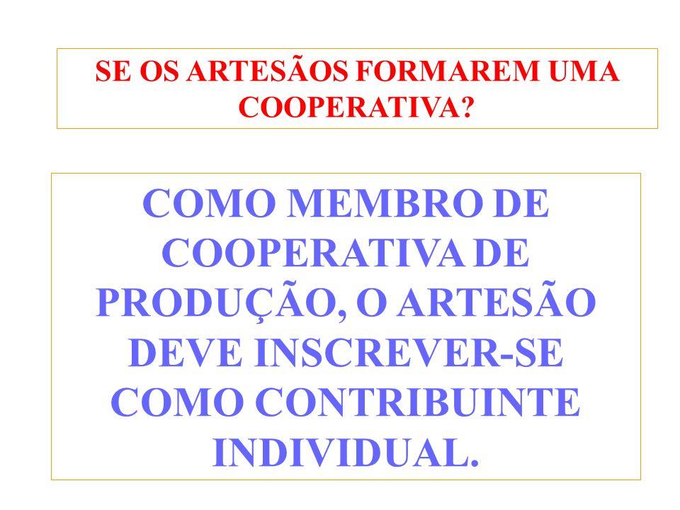 SE OS ARTESÃOS FORMAREM UMA COOPERATIVA