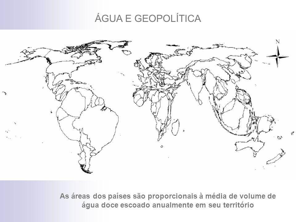 ÁGUA E GEOPOLÍTICA As áreas dos países são proporcionais à média de volume de água doce escoado anualmente em seu território.