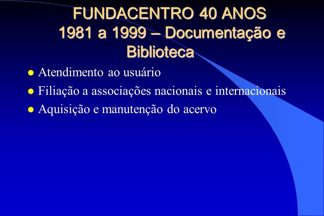 FUNDACENTRO 40 ANOS 1981 a 1999 – Documentação e Biblioteca